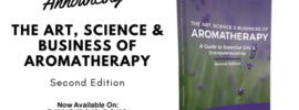2nd Edition of The Art, Science & Business of Aromatherapy